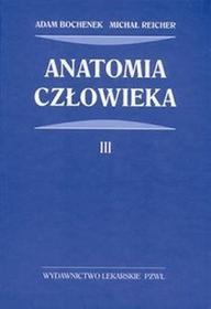 Anatomia człowieka - Adam Bochenek, Michał Reicher