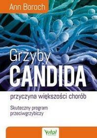 Vital Grzyby Candida przyczyna większości chorób - Ann Boroch