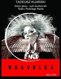 Bellona Weronika. Książka + audiobook - Tadeusz Kijański