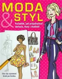 Moda i styl Poradnik jak projektować ubrania, buty i dodatki