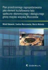 CeDeWu Plan przestrzennego zagospodarowania jako element kształtowania ładu społeczno-ekonomicznego i ekologicznego gminy miejsko-wiejskiej Mszczonów