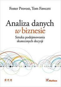 OnePress Analiza danych w biznesie. Sztuka podejmowania skutecznych decyzji Foster Provost, Tom Fawcett, Leszek Sielicki (tłumaczenie)