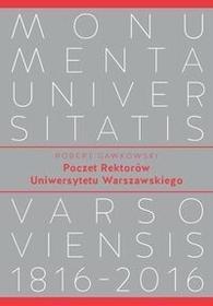 Wydawnictwa Uniwersytetu Warszawskiego Poczet Rektorów Uniwersytetu Warszawskiego - Robert Gawkowski