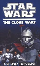 Hachette Livre STAR WARS. WOJNY KLONÓW. OBROŃCY REPUBLIKI 9788375758924