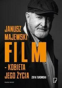 Marginesy Janusz Majewski Film. Kobieta jego życia - Zofia Turowska