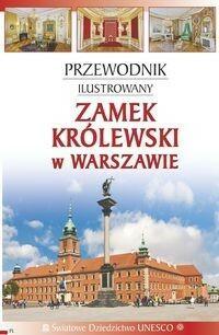 FOTO LINER Przewodnik ilustrowany. Zamek Królewski w Warszawie - Szroeder-Dowjat Katarzyna