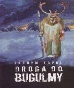 Jachym Topol Droga do Bugulmy