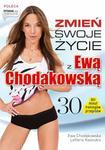 Liber Zmień swoje życie z Ewą Chodakowską. 30 dni, minut, treningów, przepisów - Kavoukis Lefteris, Ewa Chodakowska