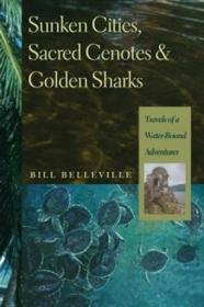 University of Georgia Press Sunken Cities, Sacred Cenotes, and Golden Sharks