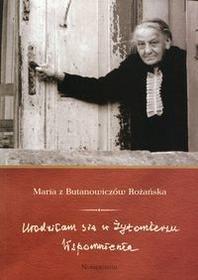 Norbertinum Urodziłam się w Żytomierzu. Wspomnienia Maria z Butanowiczów Rożańska