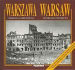 Warszawa - Zburzona i Odbudowana Warsaw Destroyed and Rebuild