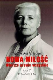 Prószyński Agnieszka Osiecka Nowa miłość. Wiersze prawie wszystkie. Tom 2