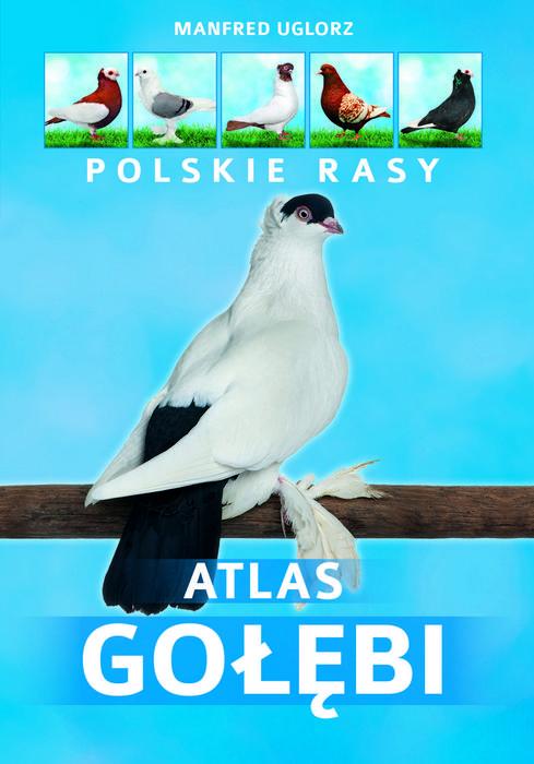 SBM Atlas gołębi. Polskie rasy Manfred Uglorz