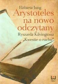 Wydawnictwo Uniwersytetu Łódzkiego Arystoteles na nowo odczytany Elżbieta Jung