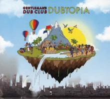 Dubtopia CD) Gentlemans Dub Club