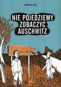 Axis Mundi Nie pojedziemy zobaczyć Auschwitz