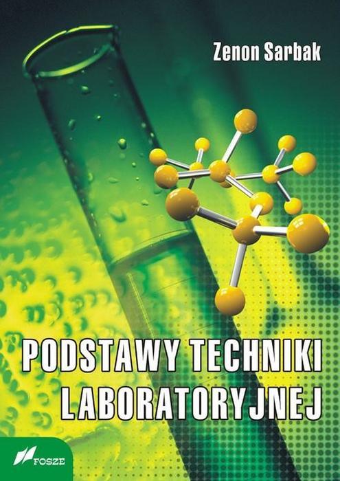 Podstawy techniki laboratoryjnej - Zenon Sarbak