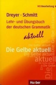 Hueber Język niemiecki. Lehr- und Übungsbuch der deutschen Grammatik - Aktuell. Klasa 1-3. Materiały pomocnicze - szkoła ponadgimnazjalna - Dreyer Hilke, Ric