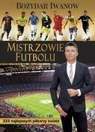 Bożydar Iwanow Mistrzowie futbolu 9788379320400