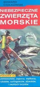Niebezpieczne zwierzęta morskie - Edward Ciołkowiak