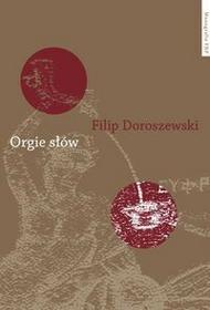 Wydawnictwo Naukowe UMK Orgie słów. - Doroszewski Filip