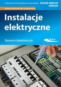 Instalacje elektryczne Podręcznik - Kołodziejczyk Sławomir