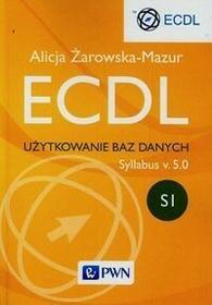 ECDL Użytkowanie baz danych Syllabus v. 5.0 - Alicja Żarowska-Mazur