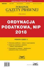 Ordynacja Podatkowa NIP 2018 Podatki Część 3 Praca zbiorowa