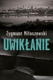 W.A.B. / GW Foksal Uwikłanie - Zygmunt Miłoszewski