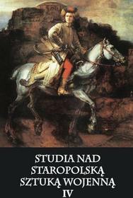 Napoleon V Studia nad staropolską sztuką wojenną IV - Praca zbiorowa