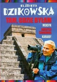 Bernardinum Tam, gdzie byłam - Elżbieta Dzikowska