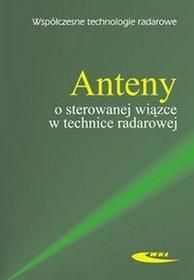 Anteny o sterowanej wiązce w technice radarowej Włodzimierz Zieniutycz