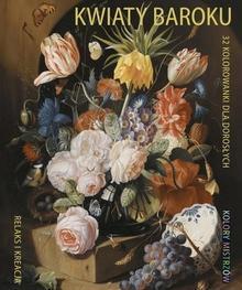 Relaks i kreacja Kolory mistrzów Kwiaty baroku