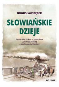 Bogusław Andrzej Dębek Słowiańskie dzieje