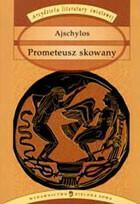 Prometeusz skowany Arcydzieła literatury światowej) Ajschylos