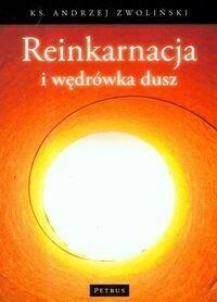 Petrus Andrzej Zwoliński Reinkarnacja i wędrówka dusz