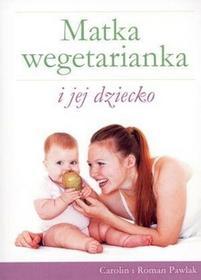 Pawlak Roman, Pawlak Carolin Matka wegetarianka i jej dziecko / wysyłka w 24h