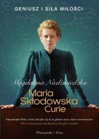 Prószyński Maria Skłodowska Curie - MAGDALENA NIEDŹWIEDZKA