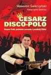 The Facto Cesarz disco-polo. Bayer Full. polskie wesela i podbój Chin (+CD) - Świerzyński Sławomir.