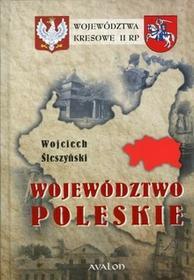 Avalon Województwa kresowe II Rzeczypospolitej. Województwo poleskie - Wojciech Śleszyński