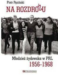 Żydowski Instytut Historyczny Na rozdrożu - Pęziński Piotr