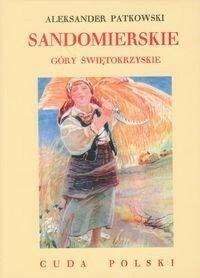 LTW Aleksander Patkowski Sandomierskie. Góry Świętokrzyskie. Cuda Polski