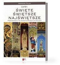 Agora Święte, Świętsze, Najświętsze - przewodnik po sanktuariach w Polsce - Grzegorz Polak