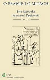 Wolters Kluwer O prawie i o mitach - Ewa Łętowska, Krzysztof Pawłowski