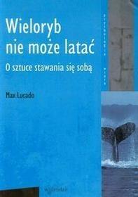 W drodze Wieloryb nie może latać - Max Lucado
