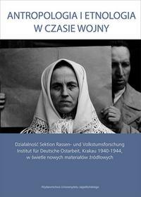 Wydawnictwo Uniwersytetu Jagiellońskiego Antropologia i etnologia w czasie wojny - Wydawnictwo Uniwersytetu Jagiellońskiego
