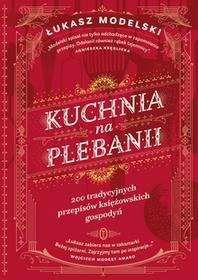 Wydawnictwo Literackie Kuchnia na plebanii - Łukasz Modelski