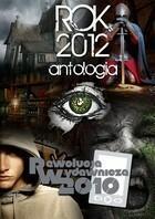 Rok 2012 Antologia ANTOLOGIA