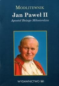 M Wydawnictwo praca zbiorowa Modlitewnik. Jan Paweł II. Apostoł Bożego Miłosierdzia