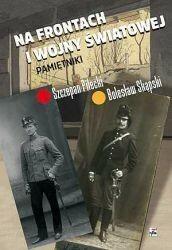Rytm Oficyna Wydawnicza Na frontach I wojny światowej Pamiętniki - Pilecki Szczepan, Skąpski Bolesław